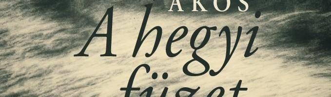 A 87. Ünnepi Könyvhét börzsönyi újdonsága Győrffy Ákos A hegyi füzet című kötete