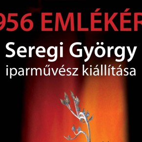 1956 emlékére – Seregi György kiállítása a Sigilben